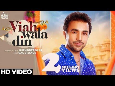 Viah Wala Din | ( Full HD)  | Gurvinder Brar | New Punjabi Song 2017 | Latest Punjabi Songs 2017