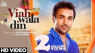 vuclip Viah Wala Din | ( Full HD)  | Gurvinder Brar | New Punjabi Song 2017 | Latest Punjabi Songs 2017
