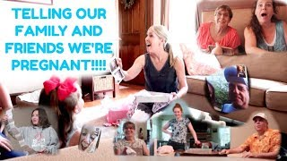 TELLING OUR FAMILY & FRIENDS THAT WE'RE PREGNANT!!!!