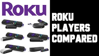 Roku Players Compared - Roku Differences Explained - Which Roku is Best - What Roku Should I Buy?