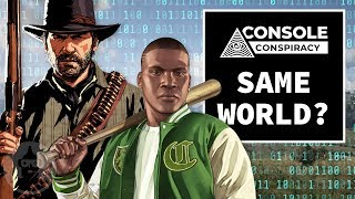 Are Red Dead Redemption and GTA in the Same World? - Console Conspiracy | The Leaderboard