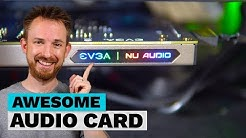 Awesome Audio Card! (EVGA NU Audio Card Review) - Ultimate Audio PC Build #014