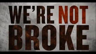 WE'RE NOT BROKE Trailer (updated)