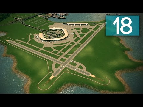 Cities Skylines: Ferrisburgh Part 18 - International Airport