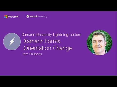 Xamarin.Forms: Orientation Change - Kym Phillpotts - Xamarin University Lightning Lecture