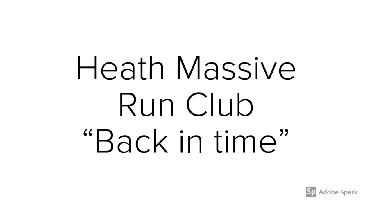 "Heath Massive Run Club ""Back in Time"""