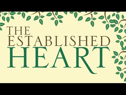 The Established Heart - Part 1
