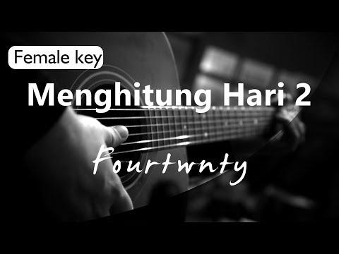 Menghitung Hari 2 Fourtwnty Female Key ( Acoustic Karaoke )