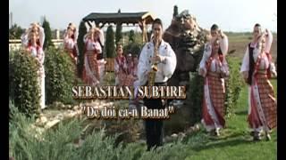 Sebastian Subtire - De doi ca-n Banat 2012