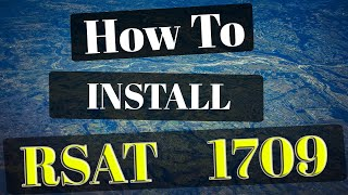 How to Install RSAT on Windows 10 1709