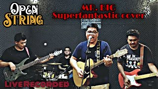 Mr Big - Superfantastic ( Live Recorded Cover) | Open String Band