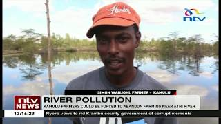 Kamulu residents forced to abandon farming due to pollution of Athi River