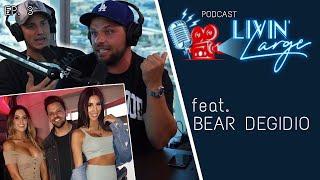 Bear Degidio Talks Social Media Truths - Livin' Large Podcast #3
