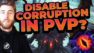 Should Corruption be DISABLED IN PVP?