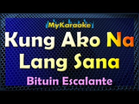Kung Ako Na Lang Sana - Karaoke version in the style of Bituin Escalante