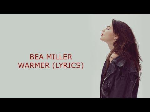 BEA MILLER - WARMER (LYRICS) || bea babes