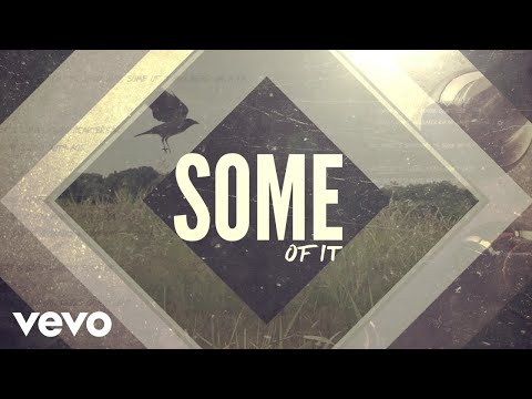 Mix - Eric Church - Some Of It (Lyric Video)
