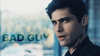 ● Alec Lightwood || Bad Guy