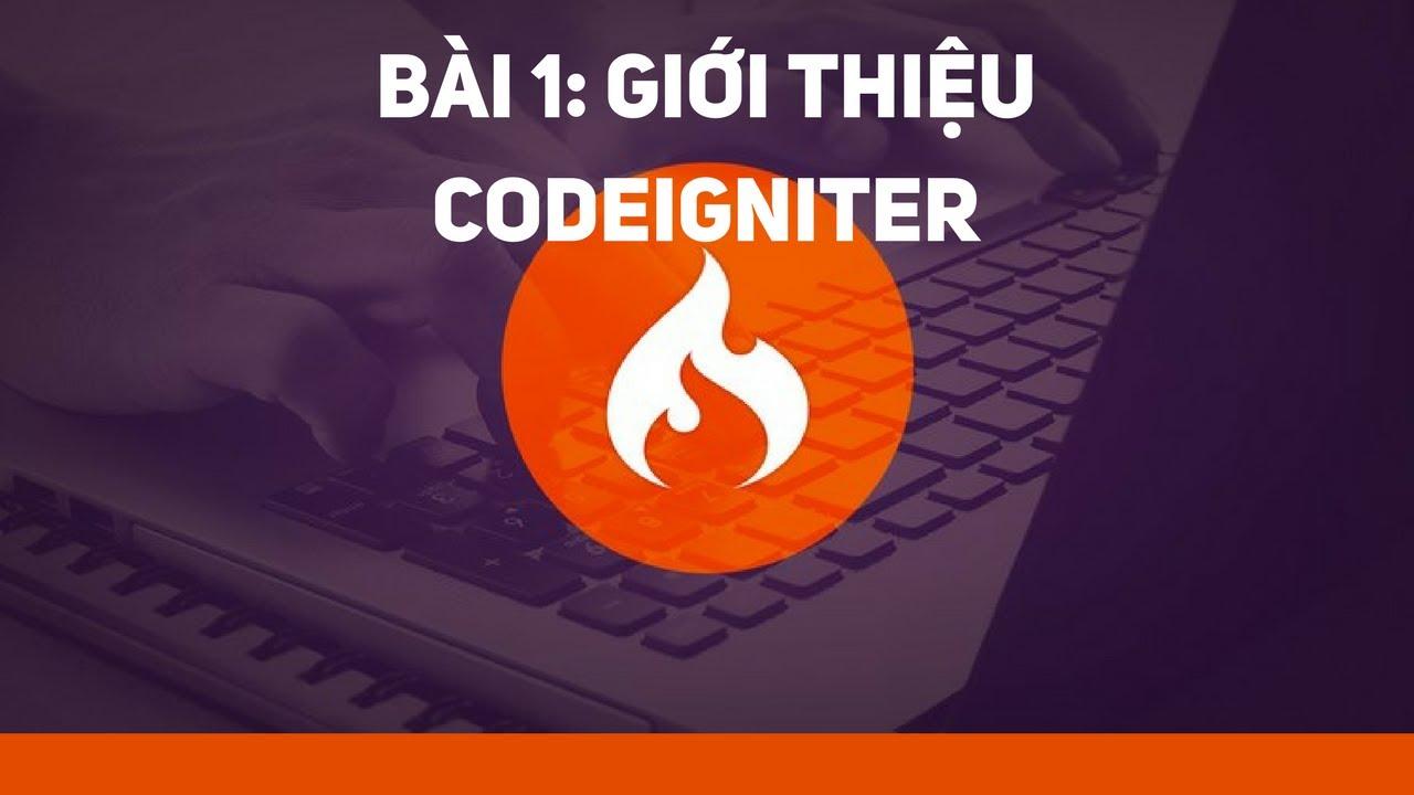 [MVC-CodeIgniter] - Bài 1: Giới thiệu Codeigniter   Học lập trình