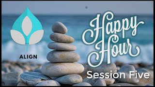 Happy Hour Meditation -- Session 5