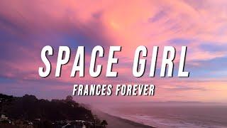 Frances Forever - Space Girl (Lyrics)