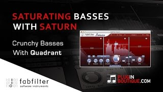 Drum & Bass Basses - FabFilter Saturn Overview With Quadrant