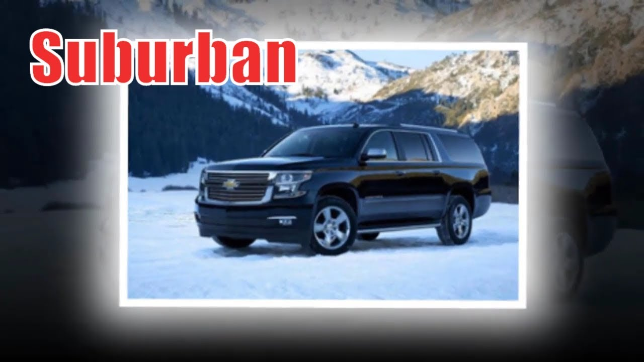2020 Chevy Suburban Release Date 2020 Chevy Suburban Towing