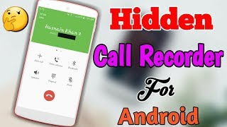 Hidden call recorder for android mobile | Android urdu/hindi Video