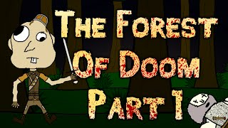 The Forest of Doom - Part 1 - The Adventure Begins!