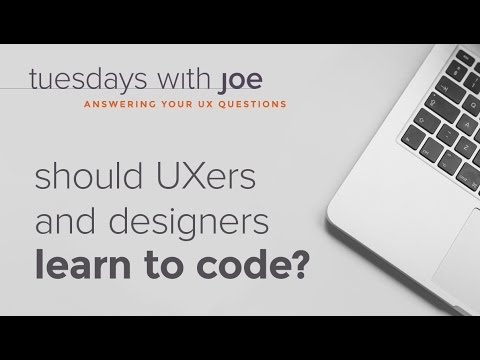 Should UXers and designers learn to code? (Tuesdays with Joe, Episode 01)