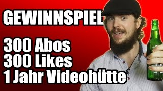 GEWINNSPIEL: 300 Abos, 300 Likes und 1 Jahr Videohütte!