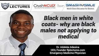 Black men in white coats- why are black males not applying to medical school?