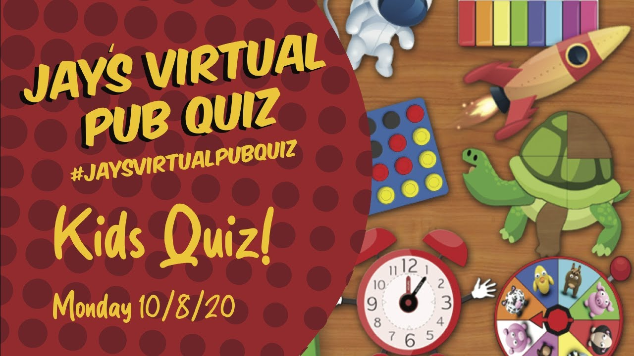 Virtual Pub Quiz, Childrens Quiz, 10th August