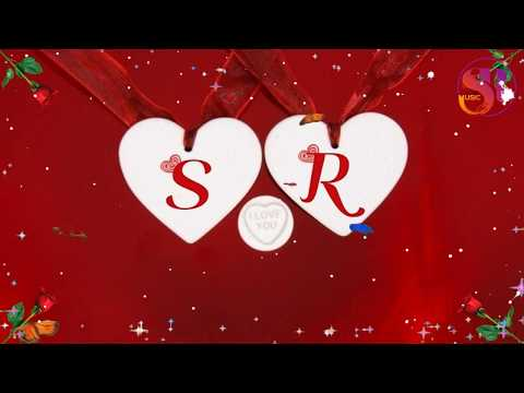 S Love R WhatsApp Status Video | SR New Love Status | R Love S Letter WhatsApp Status | S & R Song