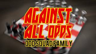Odd Squad Family - Against All Odds  (Lyric Video)
