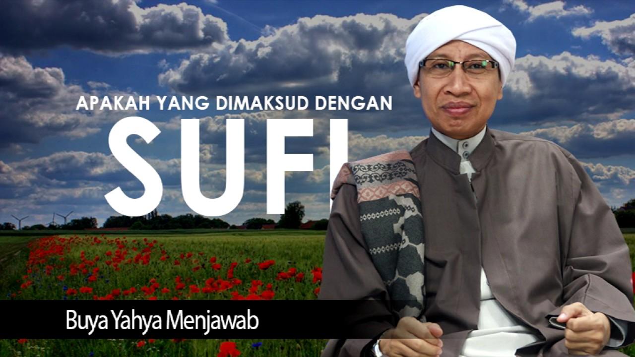 Apakah Yang Dimaksud Dengan Sufi? - Buya Yahya Menjawab ...