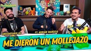 Anecdotario 85 - Me dieron un Mollejazo Ft. Adrian Marcelo