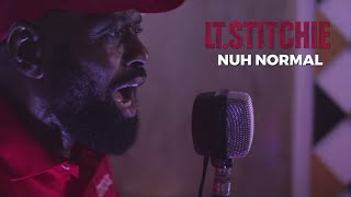 Lt. Stitchie - Nuh Normal (Official Video)