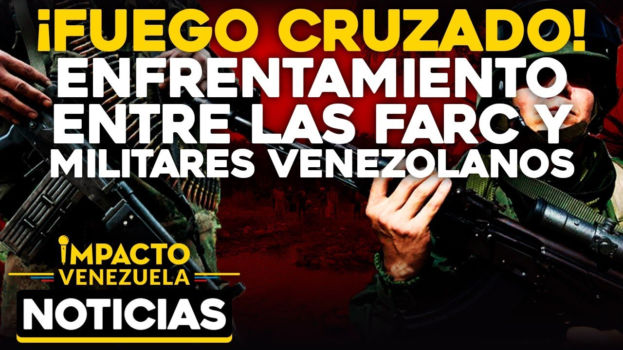 ¡Fuego cruzado! Entre FARC y militares venezolanos | 🔴 NOTICIAS VENEZUELA HOY septiembre 21 2020