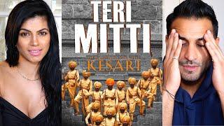 TERI MITTI - Kesari | Akshay Kumar & Parineeti Chopra | Arko | B Praak | Music Video REACTION!!