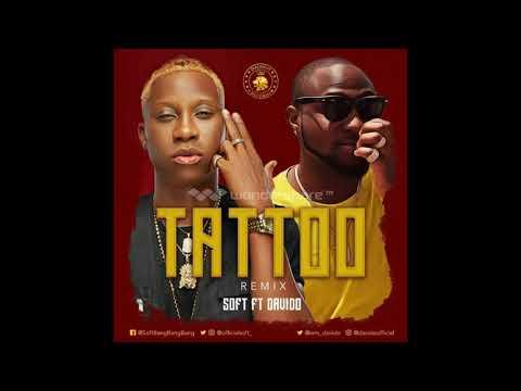 Soft ft Davido -Tattoo (Remix) (Official Audio)