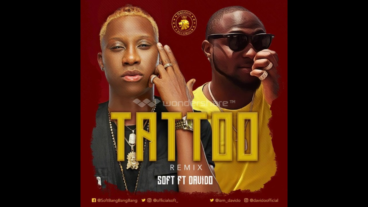 Soft Ft Davido Tattoo Remix Official Audio Youtube