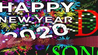 Happy New Year 2020 Dj Remix Song 2020 New Year Hard Bass Dj