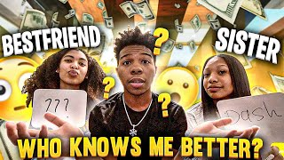 WHO KNOWS ME BETTER CHALLENGE! MY SISTER VS MY BEST FRIEND OF 5 YEARS! *Winner gets $1,000*