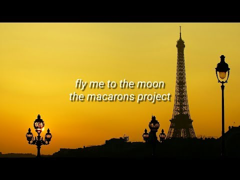 fly-me-to-the-moon-(lyrics)---the-macarons-project