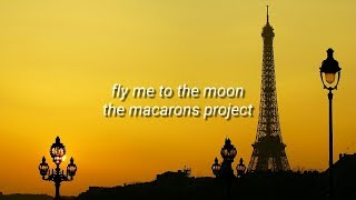 Gambar cover Fly Me To The Moon (Lyrics) - The Macarons Project