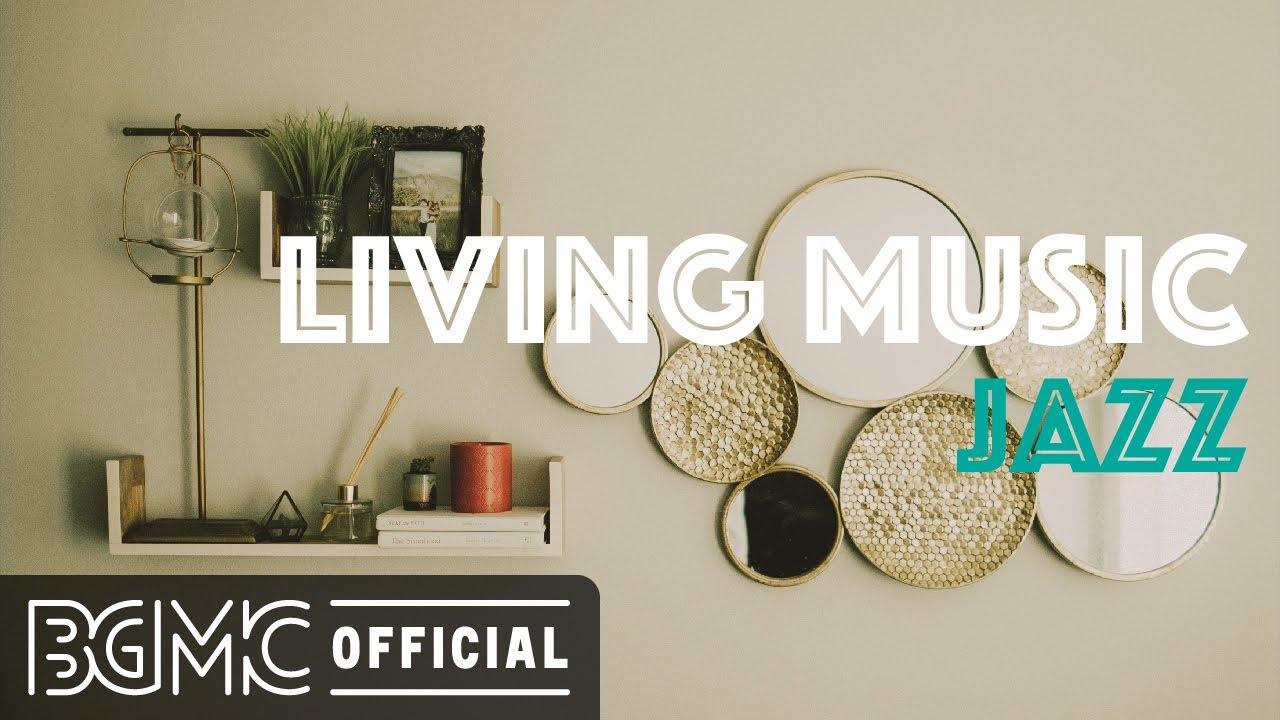 LIVING MUSIC JAZZ: Cozy Bossa Nova & Relaxing Jazz for Good Mood
