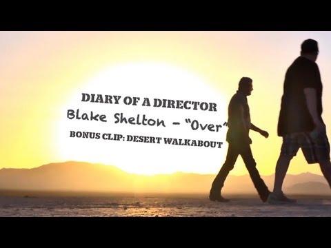 Blake Shelton: Diary of a Director [Desert Walkabout Bonus Clip]