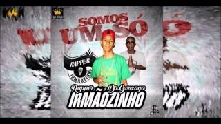 Rapper Irmãozinho feat. Dr. Gonzaga - Somos um Só