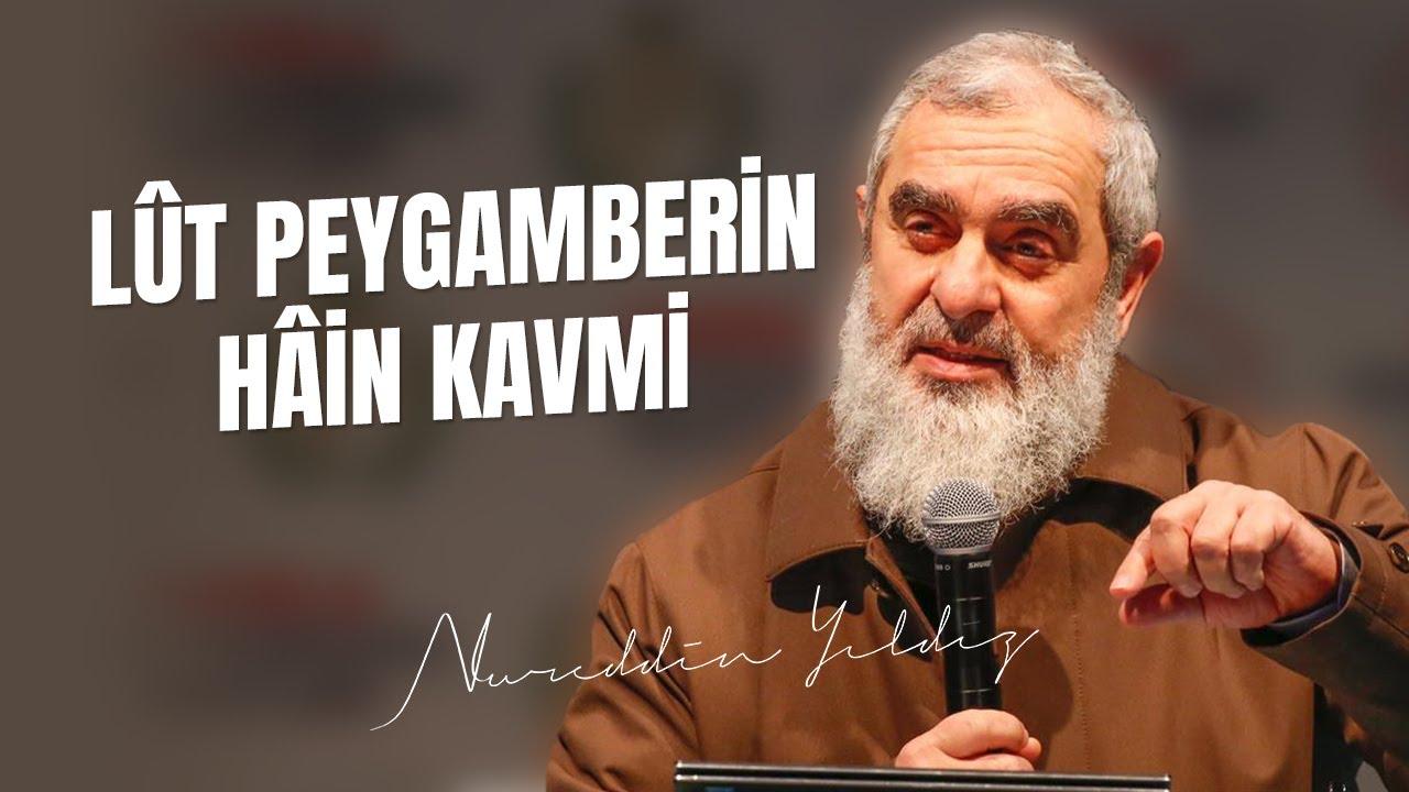 LÛT PEYGAMBERİN HÂİN KAVMİ -Sodom Unutulmamalı- | Nureddin Yılız